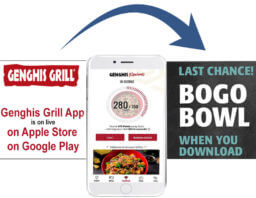 Download Genghis Grill App Get a Bogo Bowl