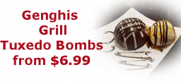 Genghis Grill Tuxedo Bombs from $6.99